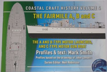 The Fairmile A, B and C - Coastal Craft History Volume 4, by Mark Smith